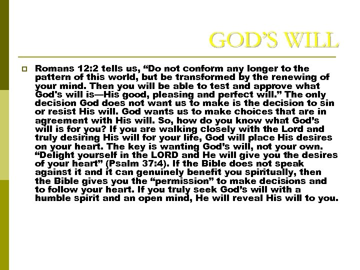 "GOD'S WILL p Romans 12: 2 tells us, ""Do not conform any longer to"