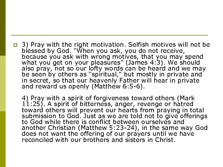 p 3) Pray with the right motivation. Selfish motives will not be blessed by