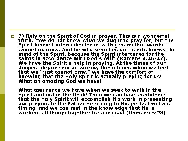 p 7) Rely on the Spirit of God in prayer. This is a wonderful