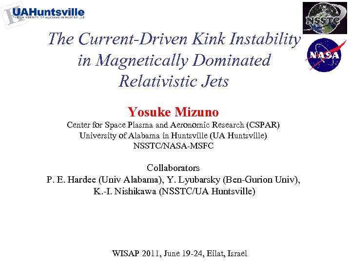 The Current-Driven Kink Instability in Magnetically Dominated Relativistic Jets Yosuke Mizuno Center for Space