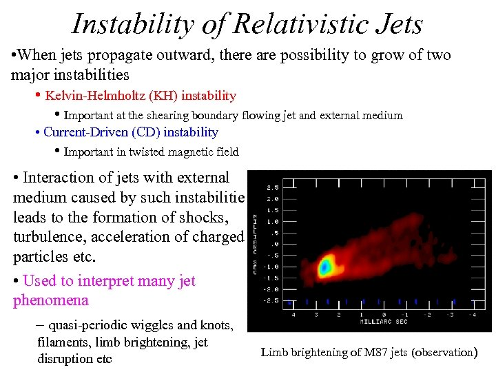 Instability of Relativistic Jets • When jets propagate outward, there are possibility to grow