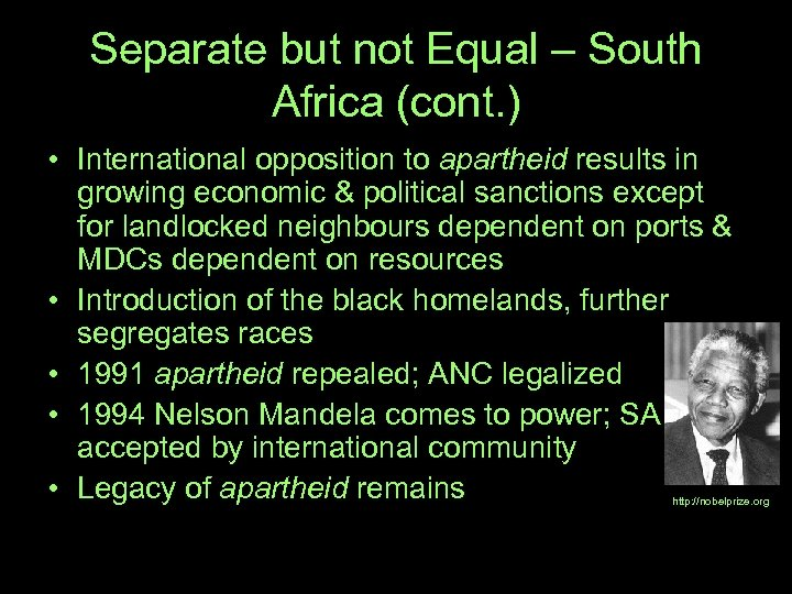 Separate but not Equal – South Africa (cont. ) • International opposition to apartheid