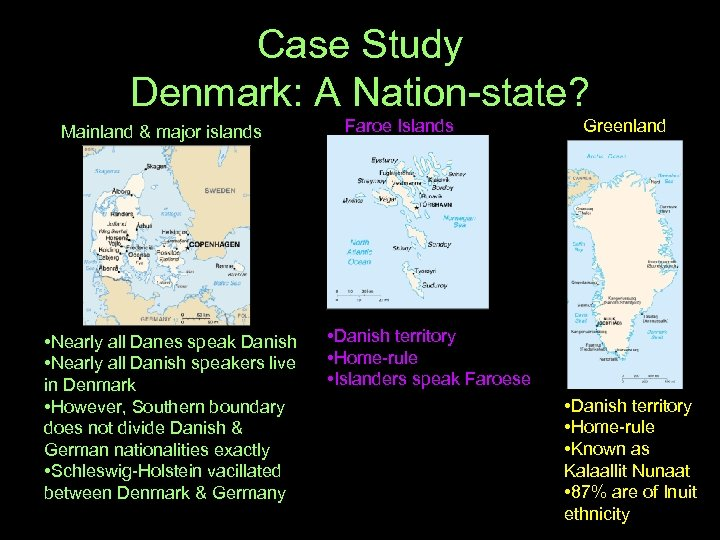 Case Study Denmark: A Nation-state? Mainland & major islands • Nearly all Danes speak