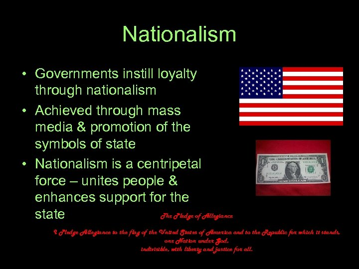 Nationalism • Governments instill loyalty through nationalism • Achieved through mass media & promotion