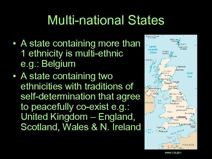Multi-national States • A state containing more than 1 ethnicity is multi-ethnic e. g.