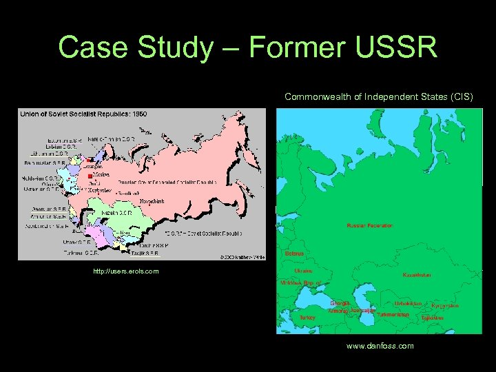 Case Study – Former USSR Commonwealth of Independent States (CIS) http: //users. erols. com