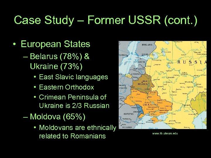 Case Study – Former USSR (cont. ) • European States – Belarus (78%) &