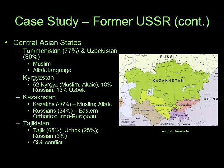 Case Study – Former USSR (cont. ) • Central Asian States – Turkmenistan (77%)