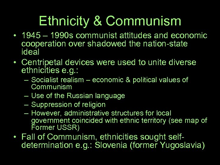 Ethnicity & Communism • 1945 – 1990 s communist attitudes and economic cooperation over