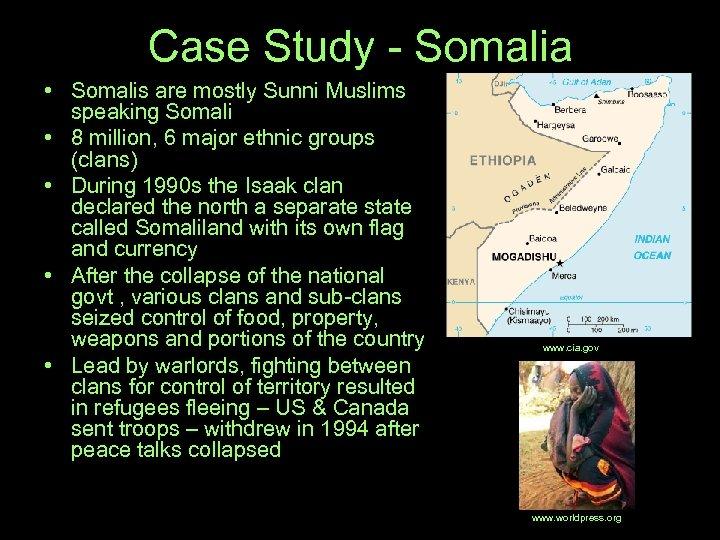 Case Study - Somalia • Somalis are mostly Sunni Muslims speaking Somali • 8