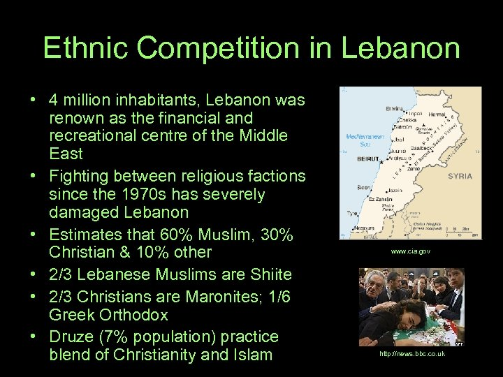 Ethnic Competition in Lebanon • 4 million inhabitants, Lebanon was renown as the financial