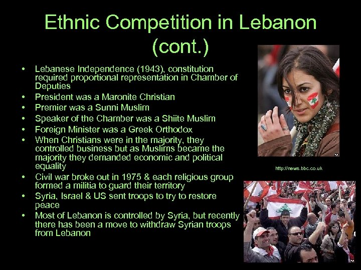 Ethnic Competition in Lebanon (cont. ) • • • Lebanese Independence (1943), constitution required