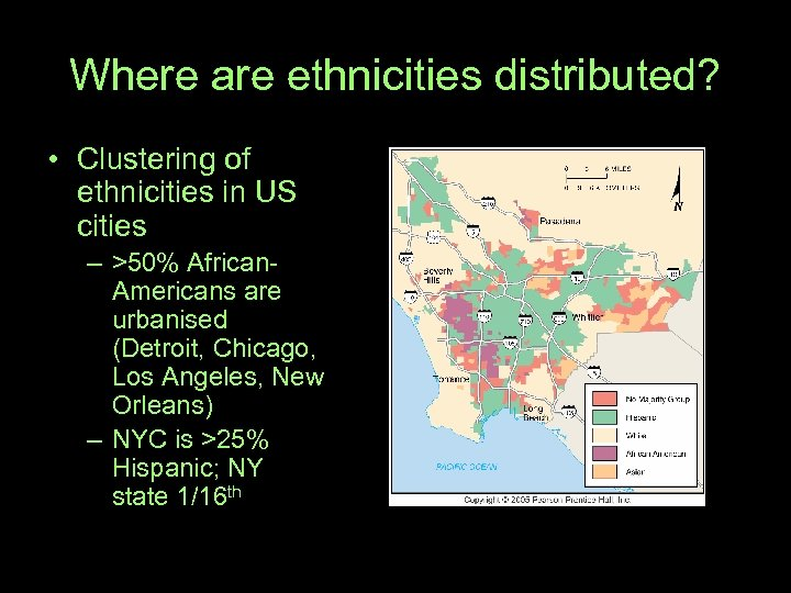Where are ethnicities distributed? • Clustering of ethnicities in US cities – >50% African.