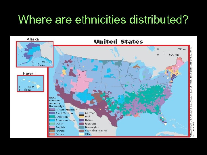 Where are ethnicities distributed?