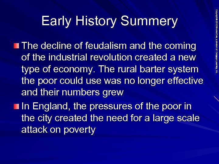 The decline of feudalism and the coming of the industrial revolution created a new