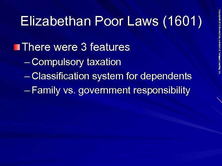 There were 3 features – Compulsory taxation – Classification system for dependents – Family