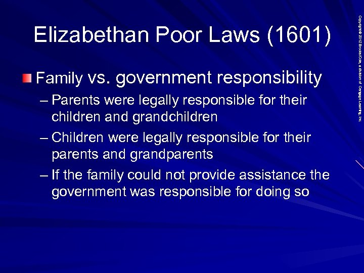 Family vs. government responsibility – Parents were legally responsible for their children and grandchildren