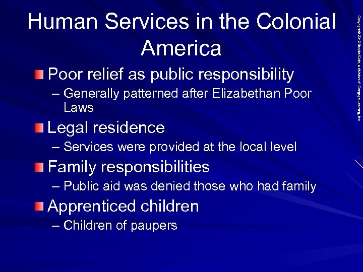 Poor relief as public responsibility – Generally patterned after Elizabethan Poor Laws Legal residence