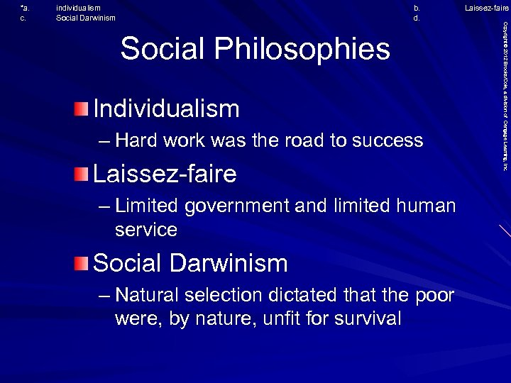 individualism Social Darwinism b. d. Social Philosophies Individualism – Hard work was the road