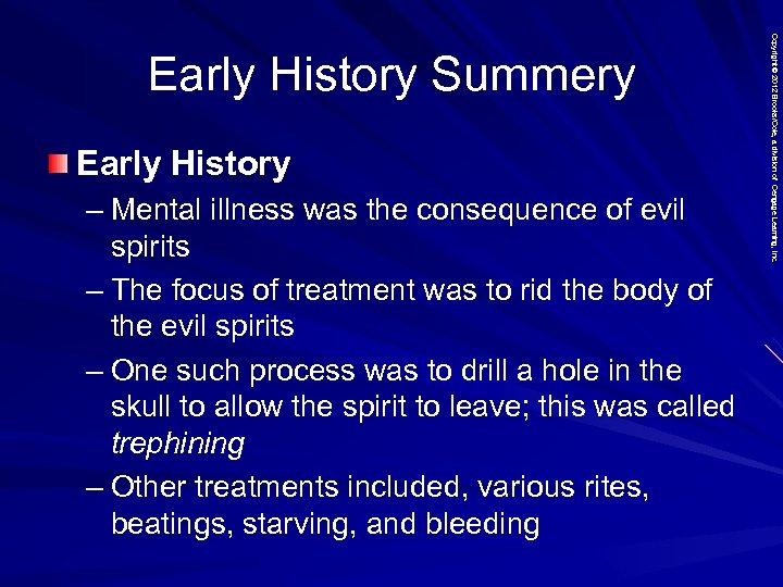 Early History – Mental illness was the consequence of evil spirits – The focus