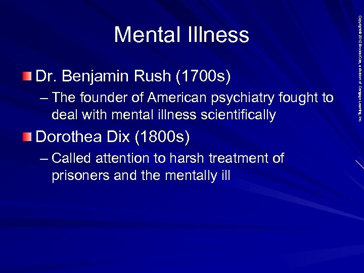 Dr. Benjamin Rush (1700 s) – The founder of American psychiatry fought to deal