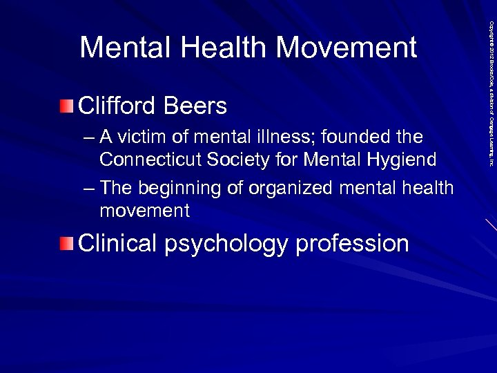 Clifford Beers – A victim of mental illness; founded the Connecticut Society for Mental