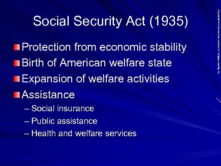 Protection from economic stability Birth of American welfare state Expansion of welfare activities Assistance
