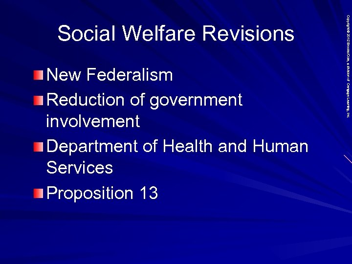 New Federalism Reduction of government involvement Department of Health and Human Services Proposition 13