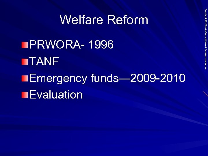 PRWORA- 1996 TANF Emergency funds— 2009 -2010 Evaluation Copyright © 2012 Brooks/Cole, a division