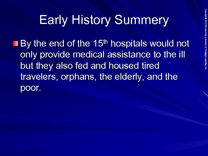 By the end of the 15 th hospitals would not only provide medical assistance
