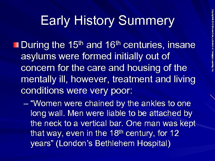 During the 15 th and 16 th centuries, insane asylums were formed initially out