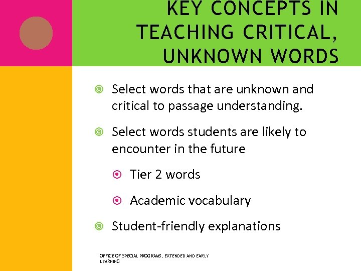 KEY CONCEPTS IN TEACHING CRITICAL, UNKNOWN WORDS Select words that are unknown and critical