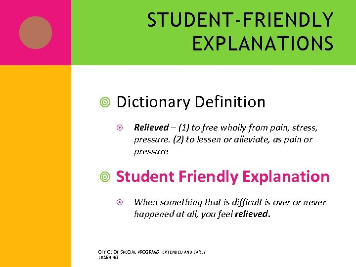 STUDENT-FRIENDLY EXPLANATIONS Dictionary Definition Relieved – (1) to free wholly from pain, stress, pressure.
