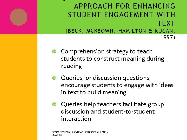 APPROACH FOR ENHANCING STUDENT ENGAGEMENT WITH TEXT ( BE CK , MC KEO WN
