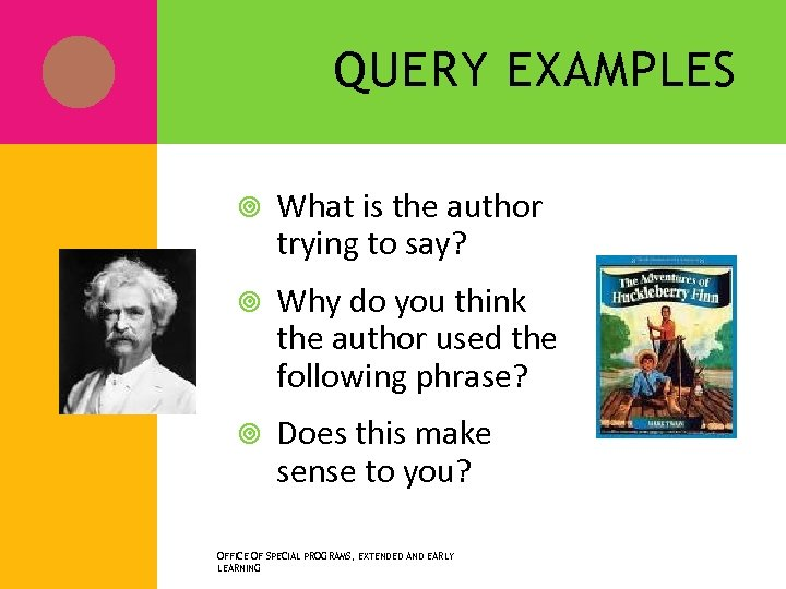 QUERY EXAMPLES What is the author trying to say? Why do you think the