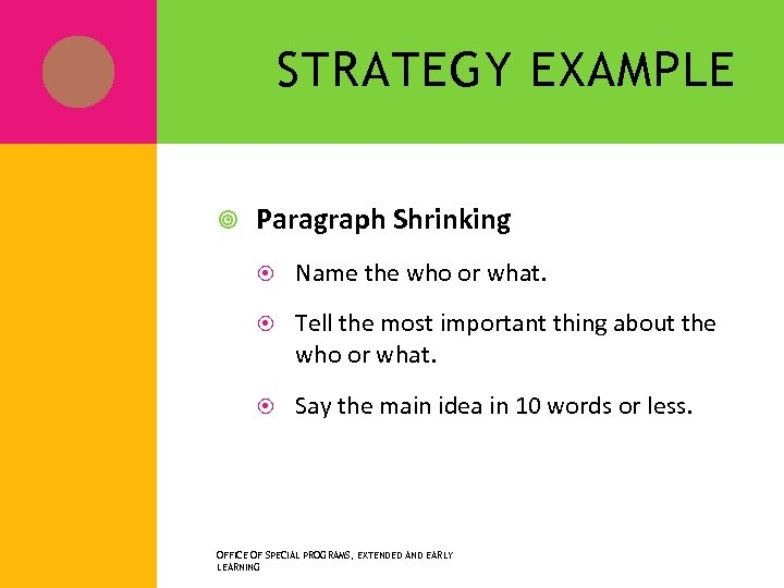 STRATEGY EXAMPLE Paragraph Shrinking Name the who or what. Tell the most important thing