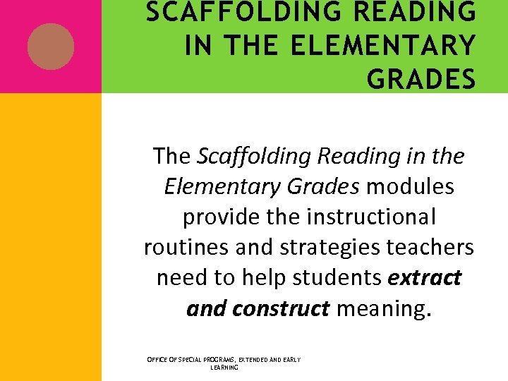 SCAFFOLDING READING IN THE ELEMENTARY GRADES The Scaffolding Reading in the Elementary Grades modules