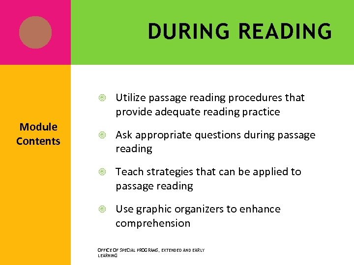 DURING READING Module Contents Utilize passage reading procedures that provide adequate reading practice Ask