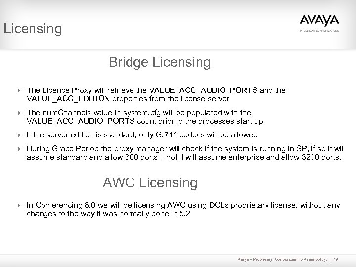 Licensing Bridge Licensing 4 The Licence Proxy will retrieve the VALUE_ACC_AUDIO_PORTS and the VALUE_ACC_EDITION