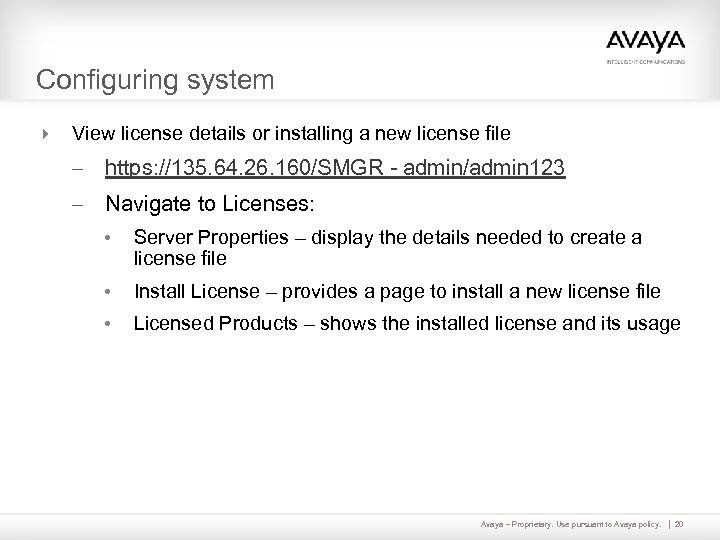 Configuring system 4 View license details or installing a new license file – https: