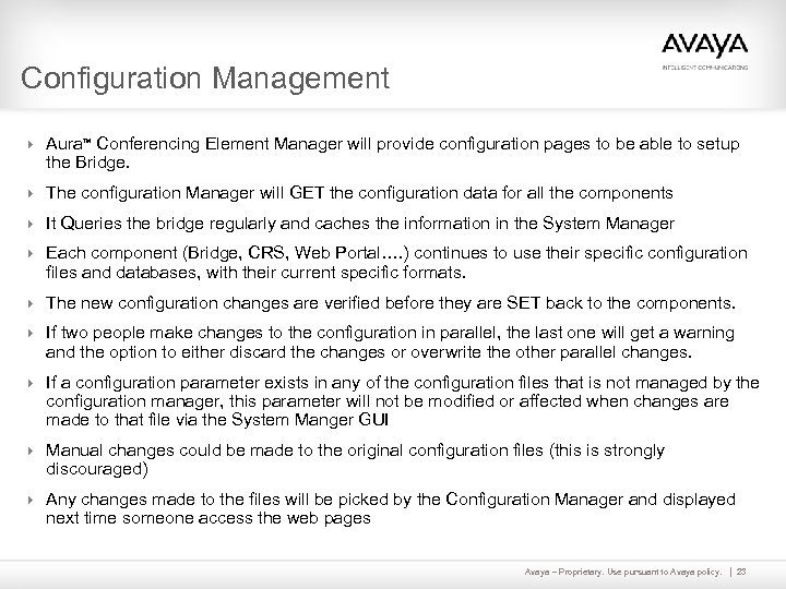 Configuration Management 4 Aura Conferencing Element Manager will provide configuration pages to be able