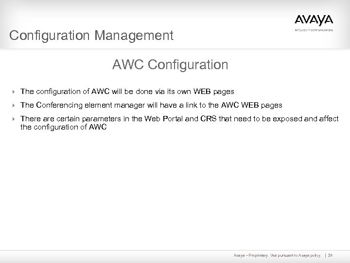 Configuration Management AWC Configuration 4 The configuration of AWC will be done via its