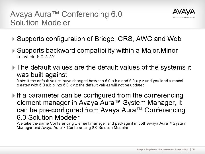 Avaya Aura™ Conferencing 6. 0 Solution Modeler 4 Supports configuration of Bridge, CRS, AWC