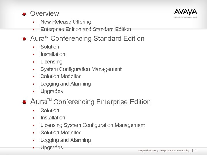 Overview § § New Release Offering Enterprise Edition and Standard Edition Aura Conferencing Standard