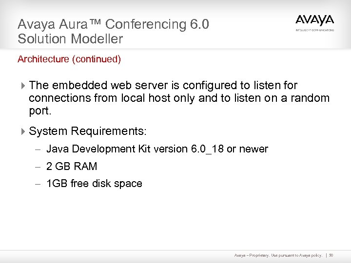 Avaya Aura™ Conferencing 6. 0 Solution Modeller Architecture (continued) 4 The embedded web server
