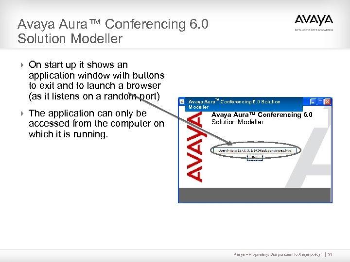 Avaya Aura™ Conferencing 6. 0 Solution Modeller 4 On start up it shows an
