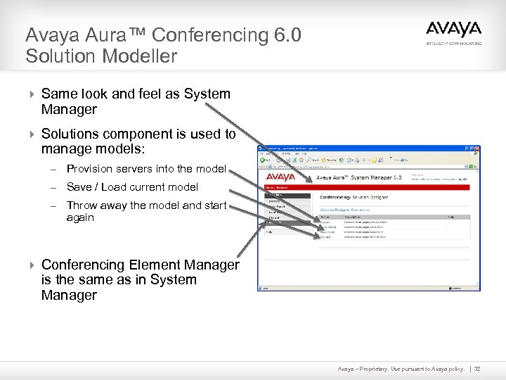 Avaya Aura™ Conferencing 6. 0 Solution Modeller 4 Same look and feel as System