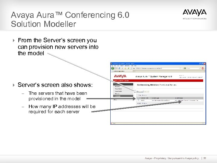 Avaya Aura™ Conferencing 6. 0 Solution Modeller 4 From the Server's screen you can