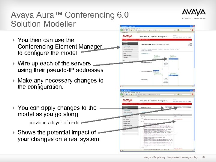 Avaya Aura™ Conferencing 6. 0 Solution Modeller 4 You then can use the Conferencing