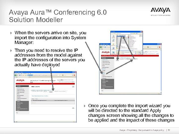 Avaya Aura™ Conferencing 6. 0 Solution Modeller 4 When the servers arrive on site,